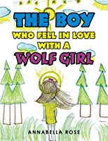 The Boy Who Fell in Love With a Wolf Girl