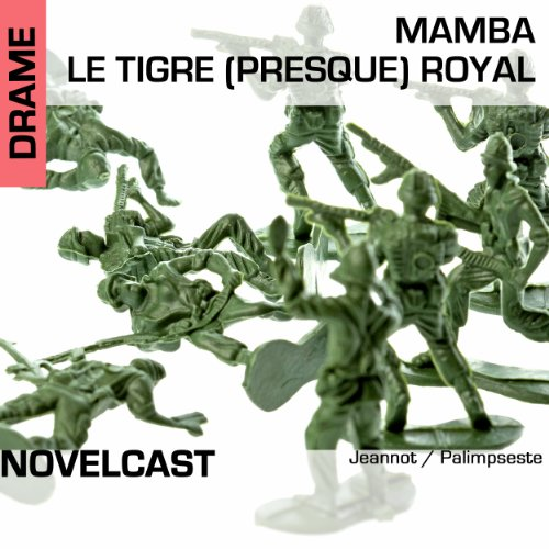 Mamba, le tigre (presque) royal     Collection Novelcast              By:                                                                                                                                 Palimpseste                               Narrated by:                                                                                                                                 Max Joseph                      Length: 15 mins     Not rated yet     Overall 0.0
