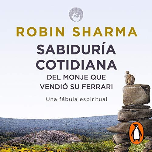 Sabiduría Cotidiana del Monje que Vendió su Ferrari [Daily Wisdom from the Monk Who Sold His Ferrari] Audiobook By Robin Sharma cover art