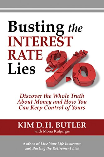 Busting the Interest Rate Lies: Discover the Whole Truth About Money and  How You Can Keep Control of Yours (Busting the Money Myths series Book 7)