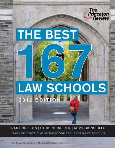 The Best 167 Law Schools 2012 Edition Graduate School Admissions Guides