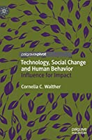 Technology, Social Change and Human Behavior: Influence for Impact