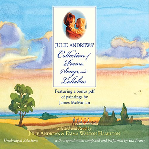 Julie Andrews' Collection of Poems, Songs, and Lullabies                   By:                                                                                                                                 Emma Walton Hamilton,                                                                                        Julie Andrews                               Narrated by:                                                                                                                                 Julie Andrews,                                                                                        Emma Walton Hamilton                      Length: 1 hr and 56 mins     120 ratings     Overall 4.5