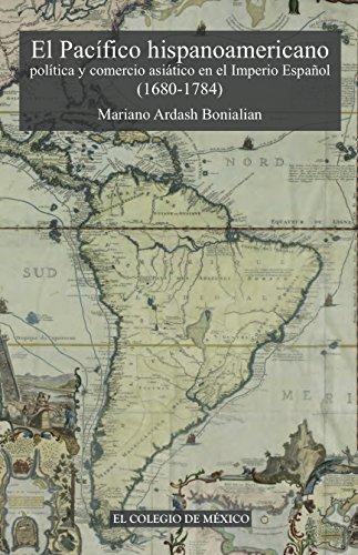 El pacífico hispanoamericano. Política y comercio asiátic