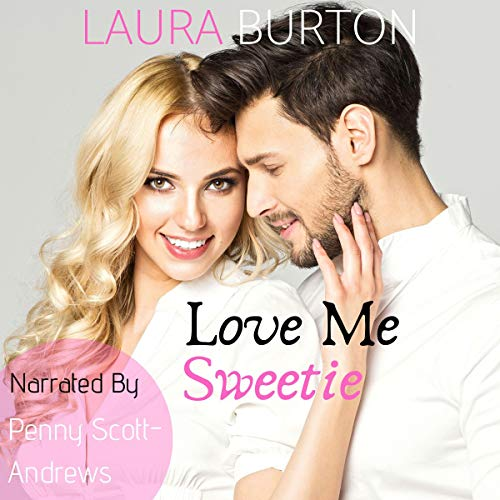 Love Me, Sweetie Audiobook By Laura Burton cover art