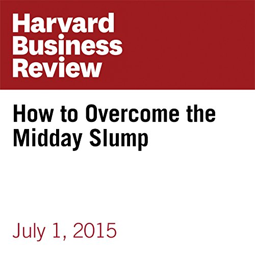 How to Overcome the Midday Slump cover art