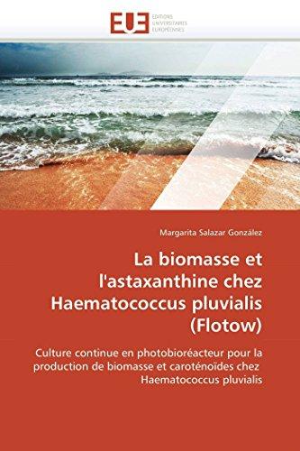 La Biomasse Et l'Astaxanthine Chez Haematococcus Pluvialis (Flotow)