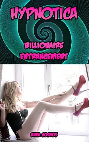 Hypnotica: Billionaire Entrancement (English Edition)