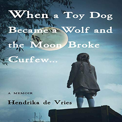 When a Toy Dog Became a Wolf and the Moon Broke Curfew cover art