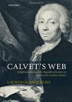 Calvet's Web: Enlightenment and the Republic of Letters in Eighteenth-Century France