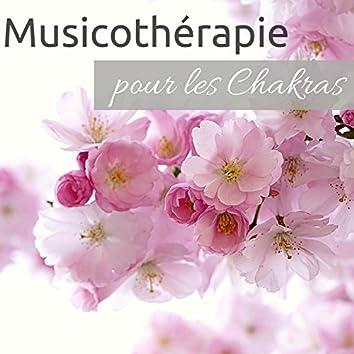 Musicothérapie pour les Chakras - Ressentir un bien-être avec relaxante melodie