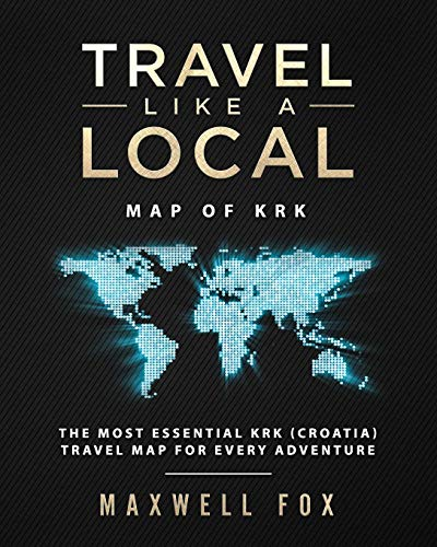 Travel Like a Local - Map of Krk: The Most Essential Krk (Croatia) Travel Map for Every Adventure [Idioma Inglés]
