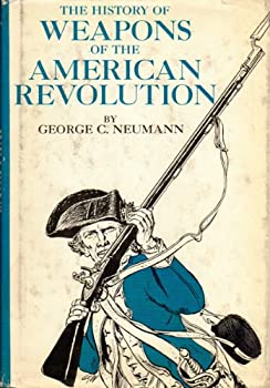 The History of Weapons of the American Revolution 0517178060 Book Cover