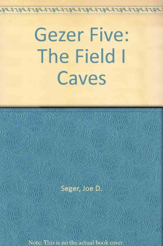 Gezer Five: The Field I Caves