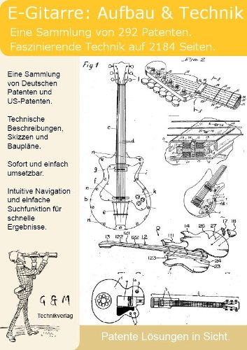 E-Gitarre Aufbau und Technik: 292 Patente zeigen was dahinter steckt