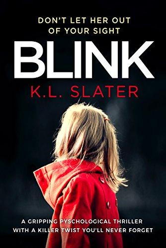Blink: A gripping psychological thriller with a killer twist you'll never forget (English Edition)