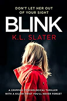 Blink: A gripping psychological thriller with a killer twist you'll never forget by [K.L. Slater]