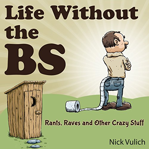 Life Without the BS audiobook cover art