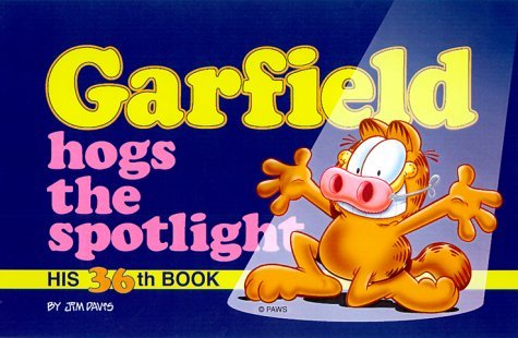 [Garfield Hogs the Spotlight] (By: Jim Davis) [published: April, 2000]