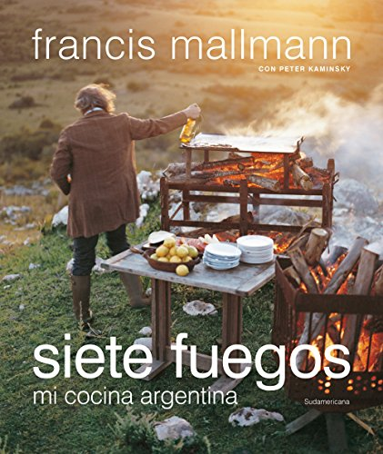 Siete fuegos: Mi cocina argentina
