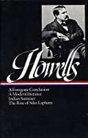 William Dean Howells: Novels 1875-1886 (LOA #8): A Foregone Conclusion / Indian Summer / A Modern Instance / The Rise of Silas Lapham (Library of America William Dean Howells Edition)