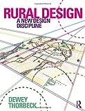 Thorbeck, D: Rural Design: A New Design Discipline - Dewey Thorbeck