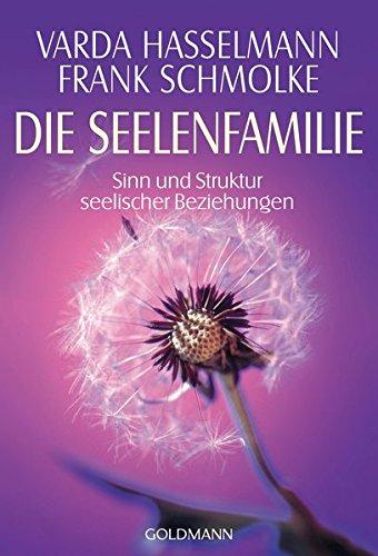 Die Seelenfamilie: Sinn und Struktur seelischer Beziehungen