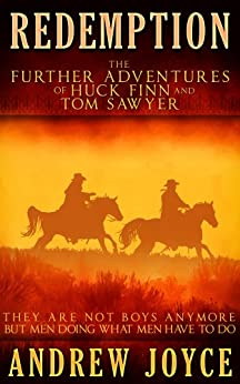 Redemption: The Further Adventures of Huck Finn and Tom Sawyer by [Andrew Joyce]