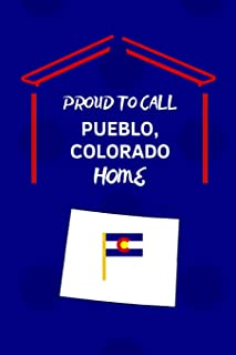 Proud To Call Pueblo, Colorado Home: 2 in 1 Note Book Journal