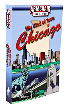 Armchair Reader: My Kind Of Town, Chicago 1605531022 Book Cover