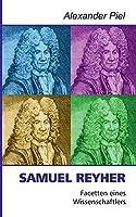 Samuel Reyher: Facetten eines Wissenschaftlers