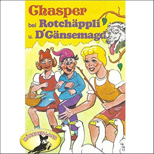Chasper bei Rotchäppli und D' Gänsemagd cover art