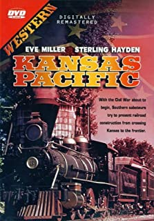 Kansas Pacific (With the Civil War about to begin, Southern saboteurs try to prevent railroad construction from crossing