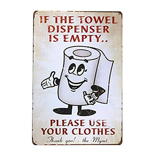 GaoX-H If The Towel Dispenser is Empty Metal Sign Vintage hot Rod Sign Man cave Posters (BLM084)