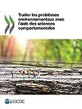 Traiter les problèmes environnementaux avec l'aide des sciences comportementales: Edition 2017