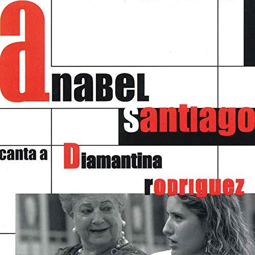 Anabel Santiago Canta a Diamantina Rodríguez
