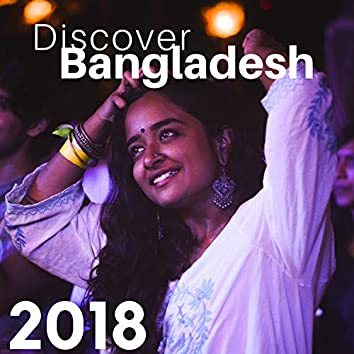 Discover Bangladesh 2018 - Traditional Instrumental Music for Sleep and Relaxation