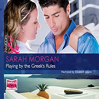 Playing by the Greek's Rules                   By:                                                                                                                                 Sarah Morgan                               Narrated by:                                                                                                                                 Elizabeth Jasicki                      Length: 6 hrs and 48 mins     7 ratings     Overall 4.3