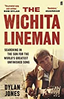 The Wichita Lineman: Searching in the Sun for the World's Greatest Unfinished Song