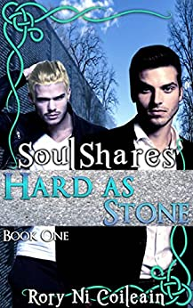 Hard As Stone: Book One of the SoulShares Series by [Rory Ni Coileain]