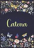 Catena: Taccuino A5 | Nome personalizzato Catena | Regalo di compleanno per moglie, mamma, sorella, figlia ... | Design: giardino | 120 pagine a righe, piccolo formato A5 (14.8 x 21 cm)