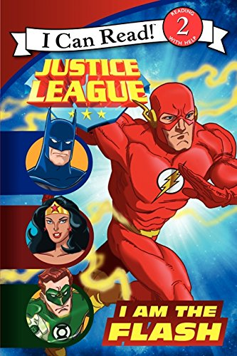 Justice League Classic: I Am the Flash (Justice League: I Can Read!, Level 2)