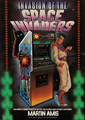 Invasion of the Space Invaders: An Addict\'s Guide to Battle Tactics, Big Scores and the Best Machines