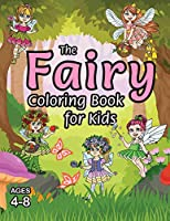 The Fairy Coloring Book for Kids: (Ages 4-8) With Unique Coloring Pages!