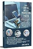 social media marketing; la guida più completa per intraprendere il marketing digitale. scopri le strategie di vendita online su facebook ads e instagram marketing