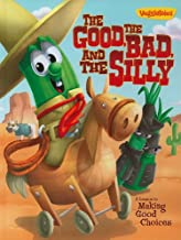 The Good, the Bad, and the Silly Book: A Lesson in Making Good Choices (VeggieTales (Big Idea))