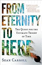 From Eternity to Here( The Quest for the Ultimate Theory of Time)[FROM ETERNITY TO HERE][Paperback]