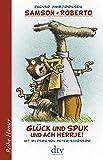 Image of Samson und Roberto, Glück und Spuk und ach herrje! (Reihe Hanser)