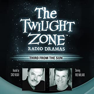 Third from the Sun     The Twilight Zone Radio Dramas               Written by:                                                                                                                                 Rod Serling,                                                                                        Richard Matheson                               Narrated by:                                                                                                                                 Blackstone Audio                      Length: 38 mins     Not rated yet     Overall 0.0