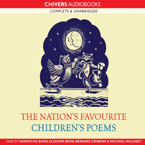 The Nation's Favourite Children's Poems                   By:                                                                                                                                 Ronald Pickup                               Narrated by:                                                                                                                                 Samantha Bond,                                                                                        Eleanor Bron,                                                                                        Bernard Cribbins,                   and others                 Length: 1 hr and 38 mins     Not rated yet     Overall 0.0